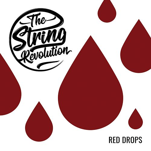 Red Drops by The String Revolution