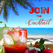 Join the Cocktail Hour Easy and Fresh Beats by Various Artists
