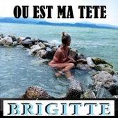OU EST MA TETE (Live) de Brigitte