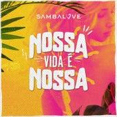 Nossa Vida É Nossa by Sambalove