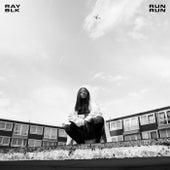 Run Run by Ray Blk