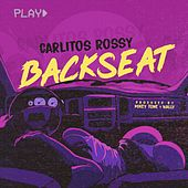 Backseat by Carlitos Rossy