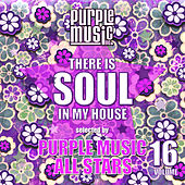 There is Soul in My House - Purple Music All Stars, Vol. 16 de Various Artists