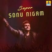 Super Sonu Nigam by Sonu Nigam