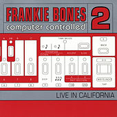 Computer Controlled 2 (Live in California) de Frankie Bones