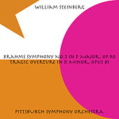 Brahms: Symphony No. 3 in F Major, Op. 90 / Tragic Overture in D Minor, Op. 81 by William Steinberg