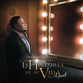 La Historia de Mi Vida: El Final, Vol. 1 by Anthony Santos