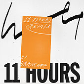 11 Hours (Branchez Remix) by WET