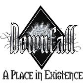A Place in Existence by Downfall