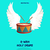 Holy Drums by R. Wan