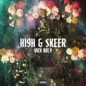 High & Skeer by Vich Holy