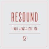 I Will Always Love You van Resound