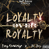Loyalty over Royalty von Yung Knowledge
