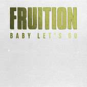 Baby Let's Go by Fruition
