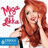 Miga Sua Lokka de Erikka