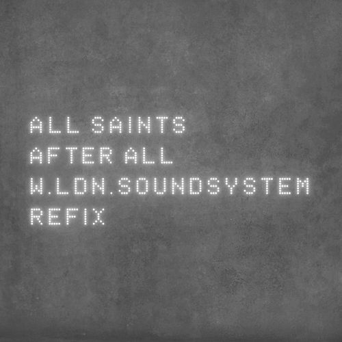 After All (W.LDN.SoundSystem Refix) de All Saints