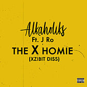The X Homie (Xzibit Diss) by Tha Alkaholiks