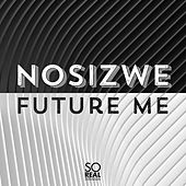 Future Me by Nosizwe