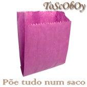 Põe tudo num saco de Toscoboy