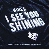 I See You Shining (Remix) by The Nines