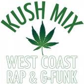 Kush Mix: West Coast Rap & G-Funk de Various Artists