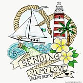 Sending All My Love (Island Remix) [feat. Wilner Pierre] by Sailor Jane
