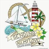 Sending All My Love (Island Remix) [feat. Wilner Pierre] by Sailor Jane