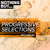 Nothing But... Progressive Selections, Vol. 04 - EP de Various Artists