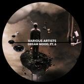 Dream Mood, Pt. 6 - EP de Various Artists