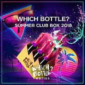 Which Bottle?: SUMMER CLUB BOX 2018 - EP by Various Artists