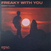 Freaky With You de Robert Falcon