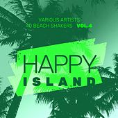 Happy Island (40 Beach Shakers), Vol. 4 by Various Artists