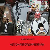 Autoharpdrummerman by Mark Weisman