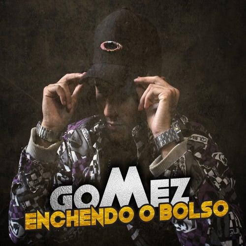 Enchendo o Bolso by Gomez