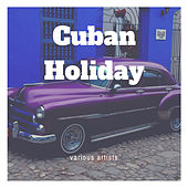 Cuban Holiday von Various Artists