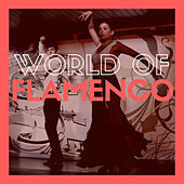World of Flamenco by Various Artists