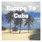 Escape to Cuba de Various Artists