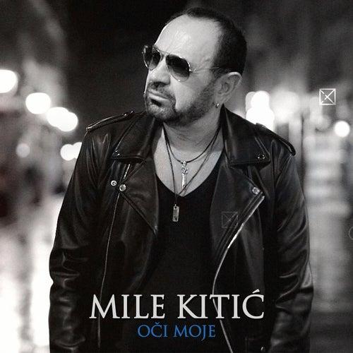 Oci moje von Mile Kitic
