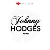 Wham by Johnny Hodges