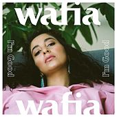 I'm Good by Wafia