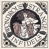 Wondrous Strange by Infidels
