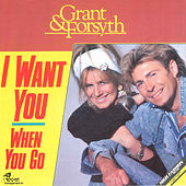 I Want You / When You Go by Grant