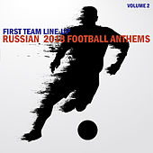 Russia 2018 Football Anthems, Volume 2 by First Team Line-up