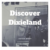Discover Dixieland by Various Artists