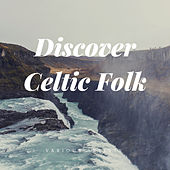 Discover Celtic Folk by Various Artists