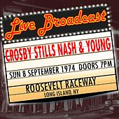 Live Broadcast - 8th September 1974 Roosevelt Raceway, NY de Crosby, Stills, Nash and Young