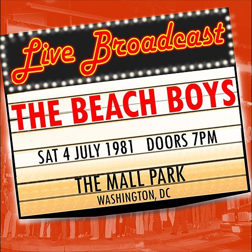 Live Broadcast -  4th July 1981 The Mall Park, Washington DC de The Beach Boys