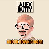 Knock Down Ginger by Alex Dutty
