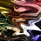 Selfish (feat. DION) by Traila $Ong