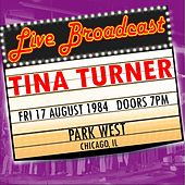 Live Broadcast -  17th August 1984 Park West, Chicago de Tina Turner